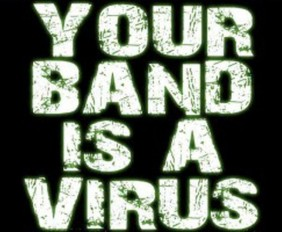 your-band-is-a-virus